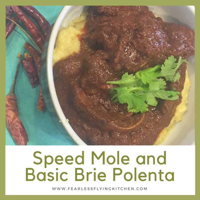 Speed Mole and Basic Brie Polenta